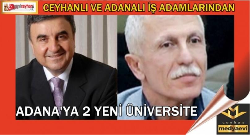 Adanalı 2 İş İnsanından, Adana'ya 2 Yeni Üniversite