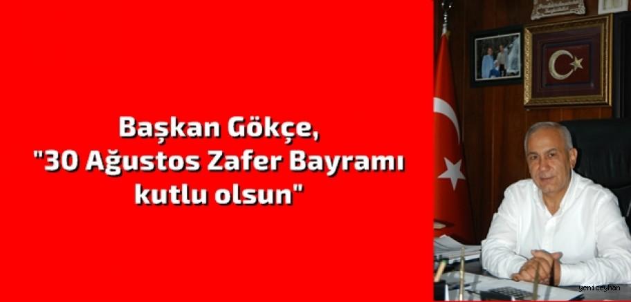 """Başkan Gökçe, """"Türk Milleti esir edilemez."""""""