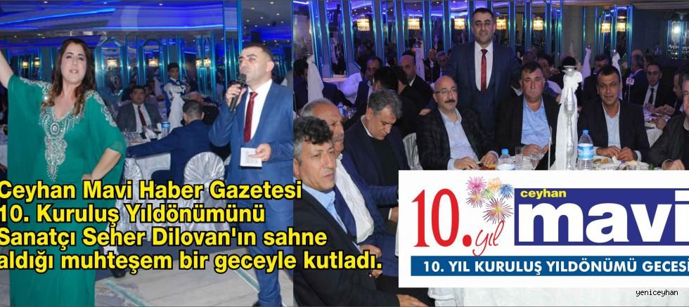 Ceyhan MAVİ Gazetesinden Görkemli 10. Yıl Kutlaması