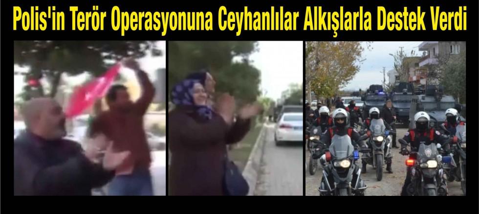 Polis Operasyonuna Ceyhanlılardan Destek