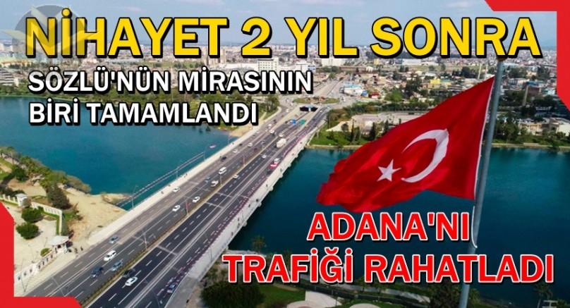Sözlü'nün projesi tamamlandı, Adana'nın trafiği rahatladı